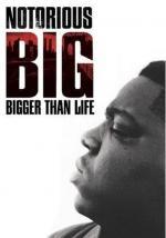 Notorious B.I.G. Bigger Than Life