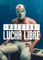 Nuestra lucha libre (TV Series)