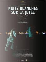 Nuits blanches sur la jetée (White Nights on the Pier)