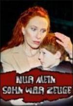 Nur mein Sohn war Zeuge (TV)