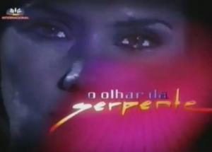 O Olhar da Serpente (Serie de TV)