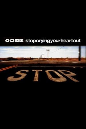 Oasis: Stop Crying Your Heart Out (Music Video)