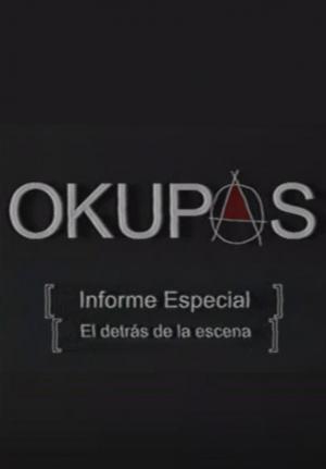 Okupas (Informe especial: El detrás de la escena) (TV)