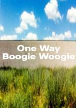 One Way Boogie Woogie / 27 Years Later