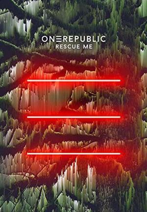 OneRepublic: Rescue Me (Music Video)