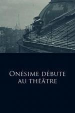 Onésime débute au théâtre (C)