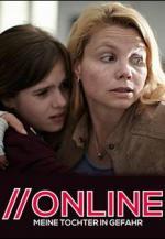 Online - Meine Tochter in Gefahr (TV)
