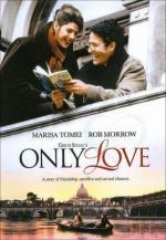 Only Love (Erich Segal's Only Love) (TV)