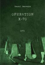 Operation X-70 (S)