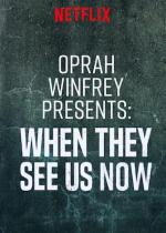 Oprah Winfrey Presents: When They See Us Now (TV)