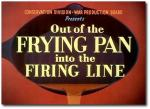 Out of the Frying Pan Into the Firing Line (C)