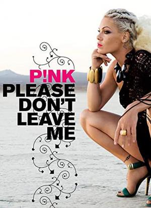 P!Nk: Please Don't Leave Me (Vídeo musical)