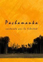 Pachamanka - Cantando Por La Libertad