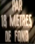 Par dix-huit mètres de fond (C)