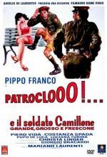 Patroclooo!... E il soldato Camillone, grande, grosso e frescone