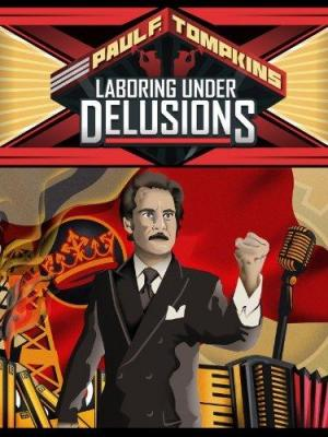 Paul F. Tompkins: Laboring Under Delusions