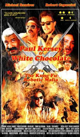 Paul Kersey & White Chocolate Vs the Kung Fu Robotic Mafia (TV Miniseries)