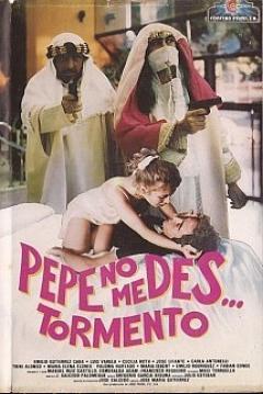 Pepe, no me des tormento