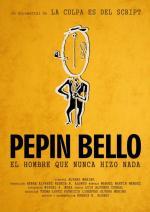 Pepín Bello, el hombre que nunca hizo nada (C)