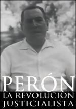 Perón: La revolución justicialista