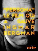 Persona, le film qui a sauvé Ingmar Bergman (TV)