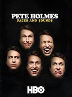 Pete Holmes: Faces and Sounds (TV)