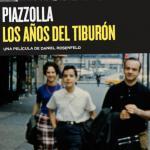 Piazzolla: Los años del tiburón