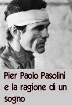 Pier Paolo Pasolini y la razón de un sueño