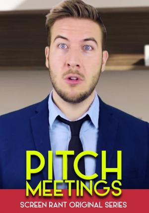 Pitch Meetings (Screen Rant's Pitch Meeting) (Serie de TV)