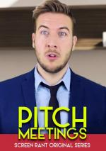 Pitch Meetings (Screen Rant's Pitch Meeting) (TV Series)