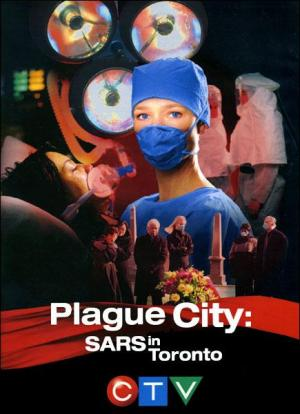 Plague City: SARS in Toronto (TV)