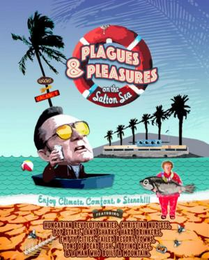 Plagues and Pleasures on the Salton Sea