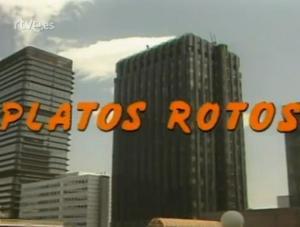 Platos rotos (Serie de TV)