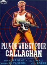 Plus de whisky pour Callaghan!