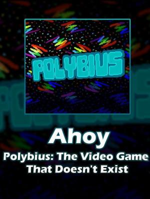 Polybius: The Video Game That Doesn't Exist