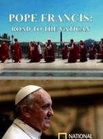 Pope Francis: Road to the Vatican (TV)