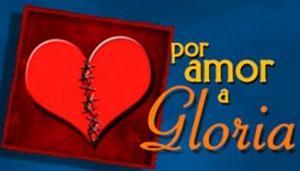 Por amor a Gloria (Serie de TV)