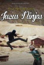 Por el metal del diablo: Los Jucus Ninjas