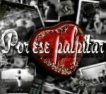 Por ese palpitar (TV Series)