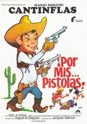 ¡Por mis... pistolas!