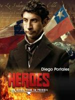 Portales, la fuerza de los hechos (Héroes) (TV)