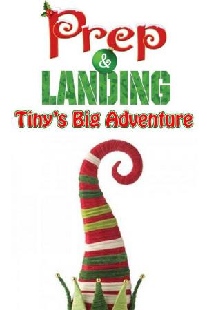 Prep & Landing: Tiny's Big Adventure (C)