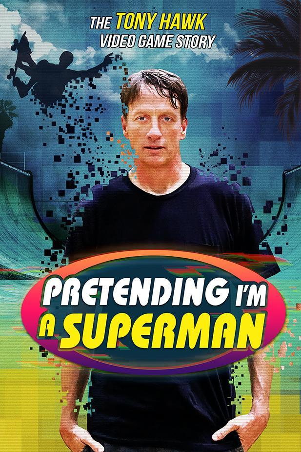 Documentales - Página 22 Pretending_i_m_a_superman_the_tony_hawk_video_game_story-334706305-large