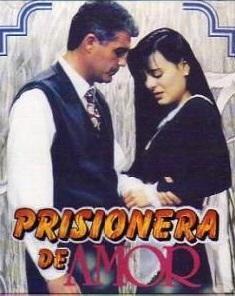 Prisionera de amor (Serie de TV) (Serie de TV)