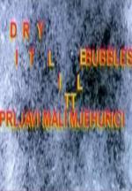 Dirty Little Bubbles (C)