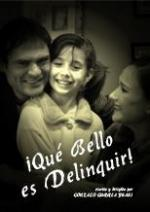 ¡Qué bello es delinquir! (C)