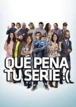 Qué pena tu serie (TV Series)