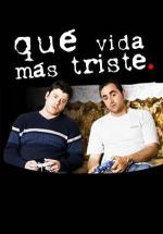 Qué vida más triste (Serie de TV)