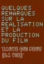 A Few Remarks on the Direction and Production of the Film 'Sauve qui peut (la vie)' (S)