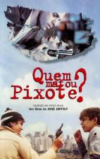 ¿Quién mató a Pixote?
